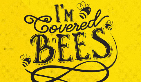 I'm covered in bees typography